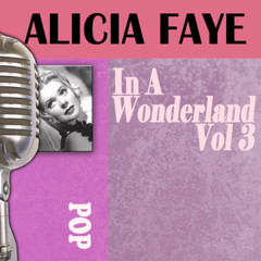 In a Wonderland, Vol. 3 - Alice Faye