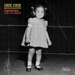 Memphis ...Yes, I'm Ready - Dee Dee Bridgewater