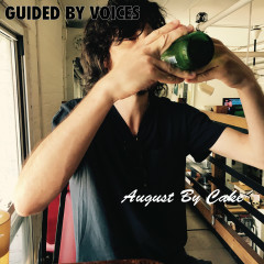 August by Cake - Guided By Voices