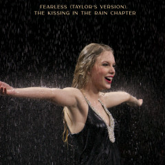 Fearless (Taylor's Version): The Kissing In The Rain Chapter - Taylor Swift