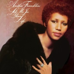 Let Me In Your Life - Aretha Franklin
