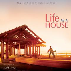 Life As A House (Original Motion Picture Soundtrack) - Mark Isham