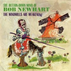 The Windmills Are Weakening - Bob Newhart