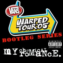 Warped Tour '05: Bootleg Series (Live at Warped Tour 2005) - My Chemical Romance
