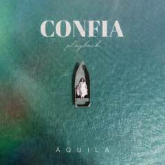 Confia (Playback) - Aquila