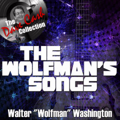 The Wolfman's Songs - [The Dave Cash Collection] - Walter
