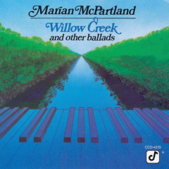 Willow Creek And Other Ballads - Marian McPartland