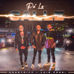 Pa La Calle (Single) - COASTCITY, Luis Fonsi