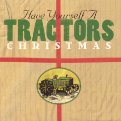 Have Yourself A Tractors Christmas - The Tractors