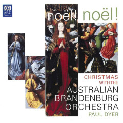 Noël! Noël! Christmas With The Australian Brandenburg Orchestra - Paul Dyer, Australian Brandenburg Orchestra, Brandenburg Choir