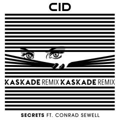 Secrets (feat. Conrad Sewell) [Kaskade Remix] - CID, Conrad Sewell