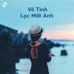 Vô Tình Lạc Mất Anh - Various Artists