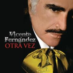 Otra Vez - Vicente Fernández