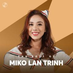 Những Bài Hát Hay Nhất Của Miko Lan Trinh - Miko Lan Trinh
