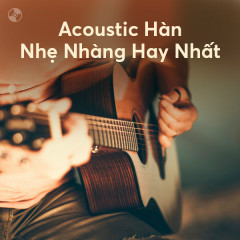 Nhạc Acoustic Hàn Nhẹ Nhàng Hay Nhất