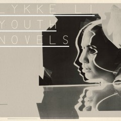 Youth Novels - Lykke Li