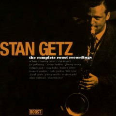 Complete Roost Recordings - Stan Getz