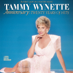 Anniversary:  20 Years Of Hits The First Lady Of Country Music - Tammy Wynette