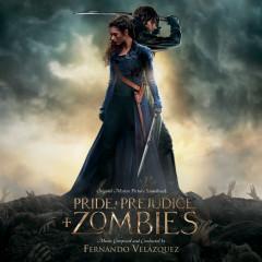 Pride And Prejudice And Zombies (Original Motion Picture Soundtrack) - Fernando Velazquez