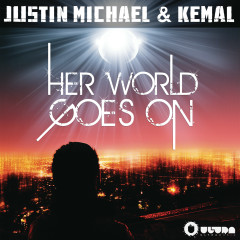 Her World Goes On - Justin Michael, Kemal