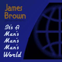 It's a Man's Man's Man's World - James Brown