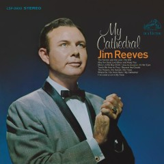 My Cathedral - Jim Reeves