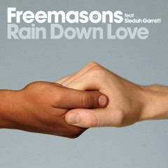 Rain Down Love (feat. Siedah Garrett) - Freemasons, Siedah Garrett