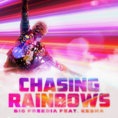 Chasing Rainbows (feat. Kesha) - Big Freedia, Kesha