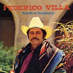 Sucedío en Guadalajara - Federico Villa