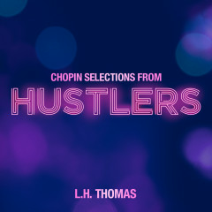 Chopin Selections from Hustlers