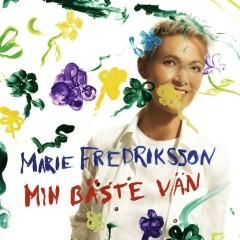 Min bäste vän - Marie Fredriksson