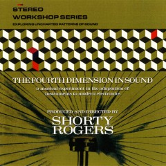The Fourth Dimension In Sound - Shorty Rogers, His Giants