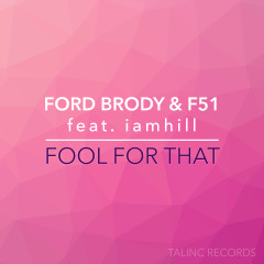 Fool For That (feat. iamhill) - Ford Brody, F51, iamhill