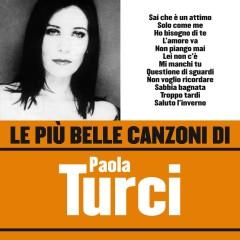 Le pìu belle canzoni di Paola Turci - Paola Turci