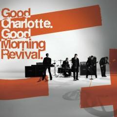 Good Morning Revival - Good Charlotte