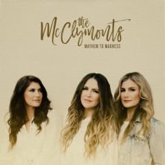 Mayhem To Madness - The McClymonts