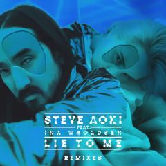 Lie To Me (Remixes Part 1) - Steve Aoki, Ina Wroldsen