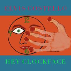 Hey Clockface - Elvis Costello