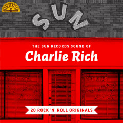 The Sun Records Sound of Charlie Rich (20 Rock 'n' Roll Classics) - Charlie Rich