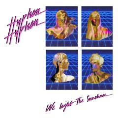 We Light The Sunshine (Remix) - Hyphen Hyphen