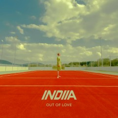 Out of Love (Remixes) - INDIIA,Whitney Phillips