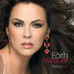 Duele - Edith Márquez