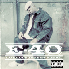Loyalty & Betrayal - E-40