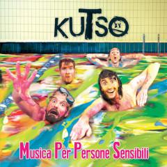 Musica Per Persone Sensibili - Kutso