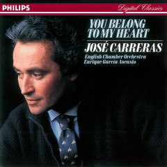 You Belong To My Heart - Jose Carreras, English Chamber Orchestra, Enrique García Asensio