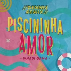 Piscininha Amor (Dennis DJ Remix)