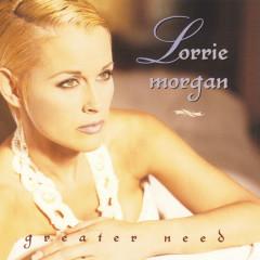 Greater Need - Lorrie Morgan