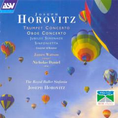 Horovitz: Trumpet Concerto; Oboe Concerto; Jubilee Serenade; Sinfonietta - Nicholas Daniel, James Watson, Royal Ballet Sinfonia, Joseph Horovitz