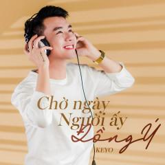 Chờ Ngày Người Ấy Đồng Ý (Single) - Keyo