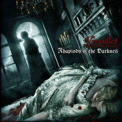 Rhapsody of the Darkness - Versailles